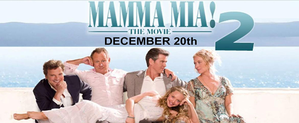 Mamma Mia 2 - Thursday December 20th