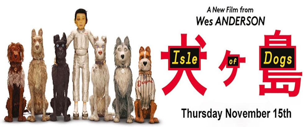 Isle of Dogs - Thursday November 15th