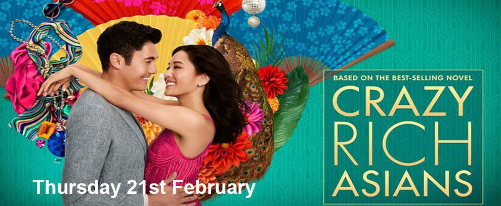 Crazy Rich Asians Thursday 21st February